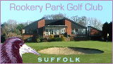 Rookery Park Golf Club, Suffolk